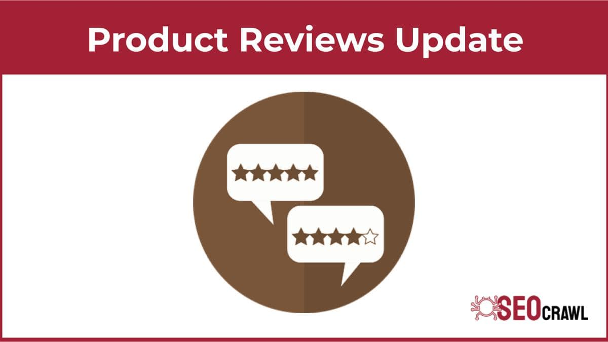 Product Reviews Update